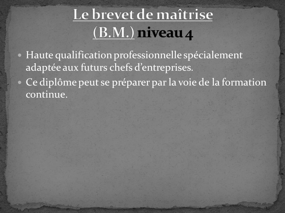 Le brevet de maîtrise (B.M.) niveau 4