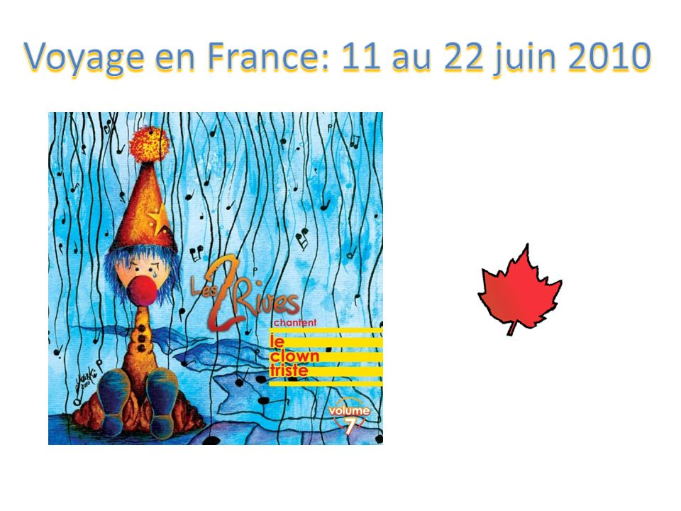 Voyage en France: 11 au 22 juin 2010
