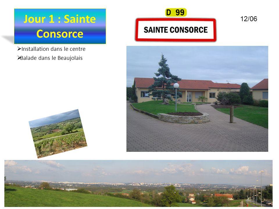 Jour 1 : Sainte Consorce 12/06 Installation dans le centre