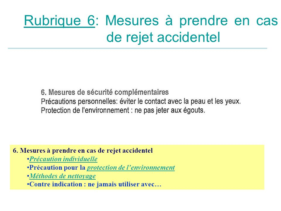 Rubrique 6: Mesures à prendre en cas de rejet accidentel