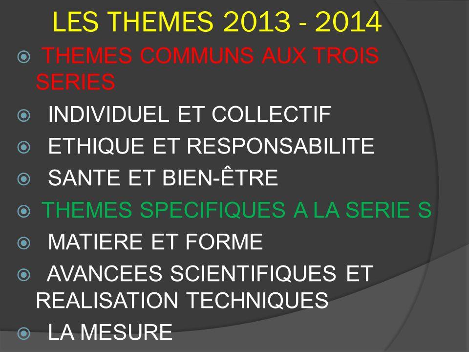 LES THEMES 2013 - 2014 THEMES COMMUNS AUX TROIS SERIES