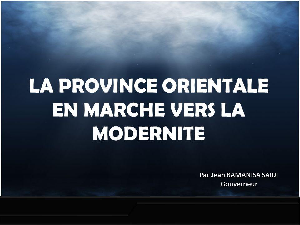 LA PROVINCE ORIENTALE EN MARCHE VERS LA MODERNITE