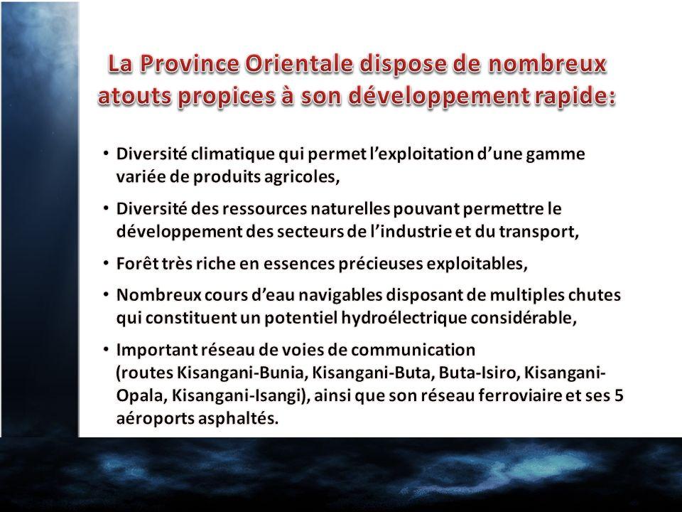 La Province Orientale dispose de nombreux atouts propices à son développement rapide: