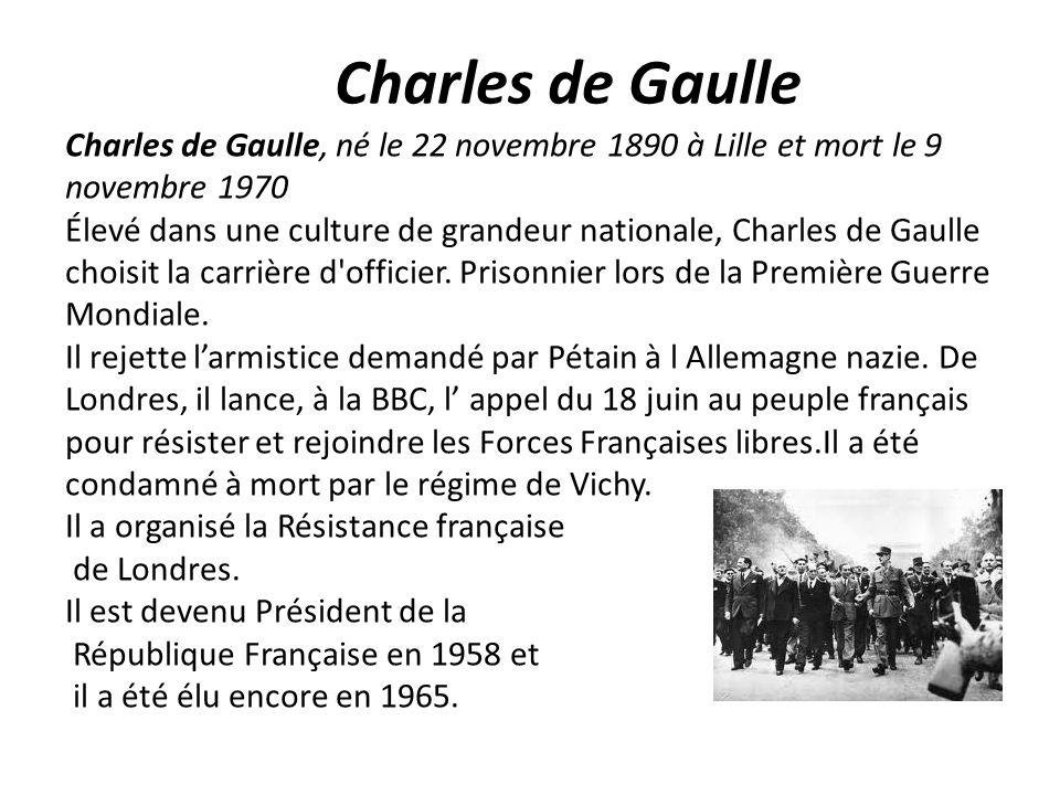 Charles de Gaulle Charles de Gaulle, né le 22 novembre 1890 à Lille et mort le 9 novembre 1970.