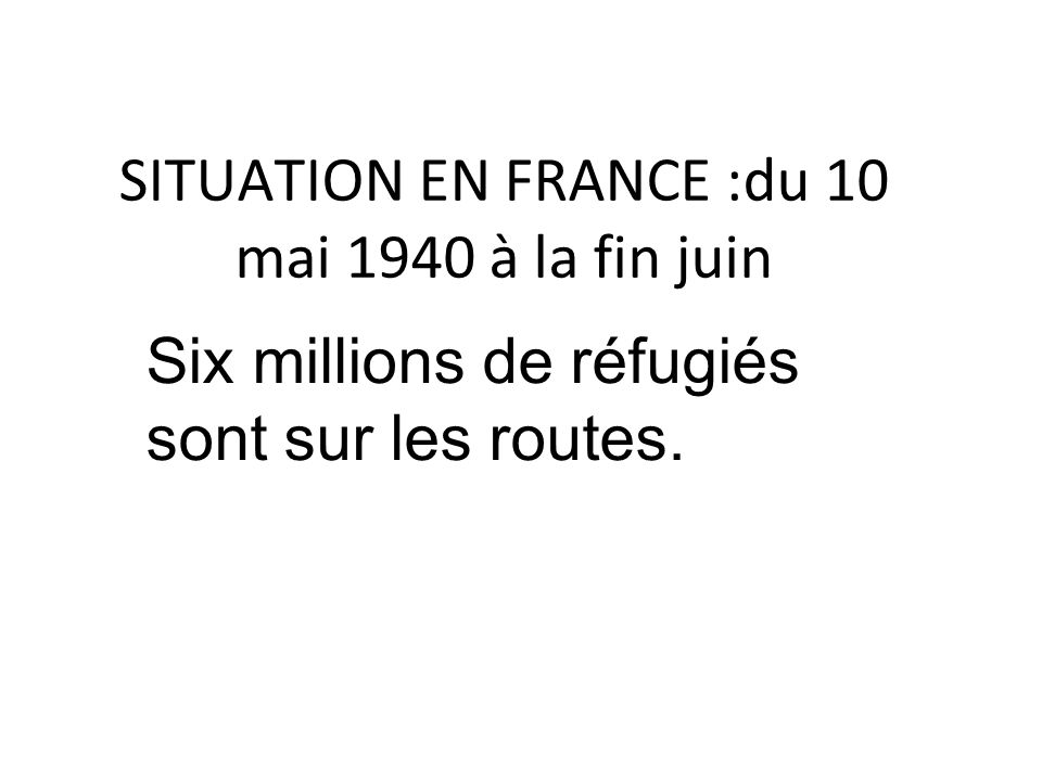 SITUATION EN FRANCE :du 10 mai 1940 à la fin juin