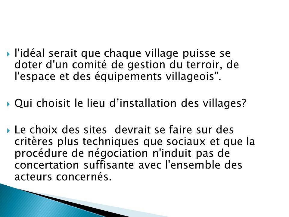 l idéal serait que chaque village puisse se doter d un comité de gestion du terroir, de l espace et des équipements villageois .