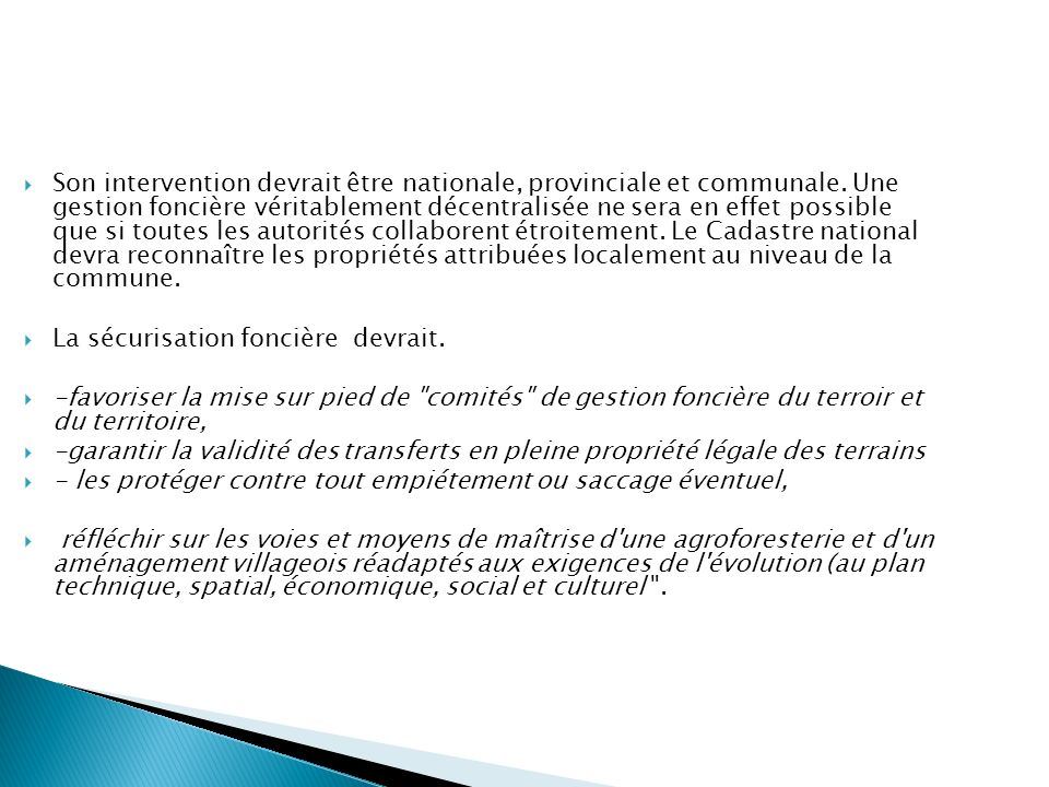 Son intervention devrait être nationale, provinciale et communale