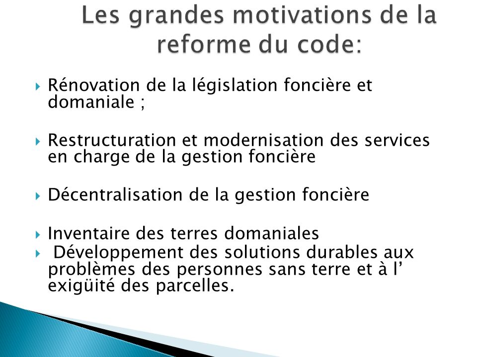 Les grandes motivations de la reforme du code: