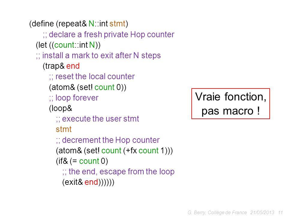 Vraie fonction, pas macro ! (define (repeat& N::int stmt)