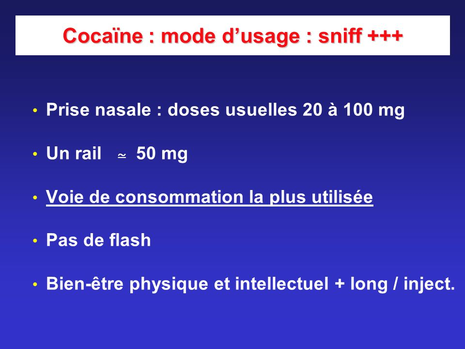 Cocaïne : mode d'usage : sniff +++