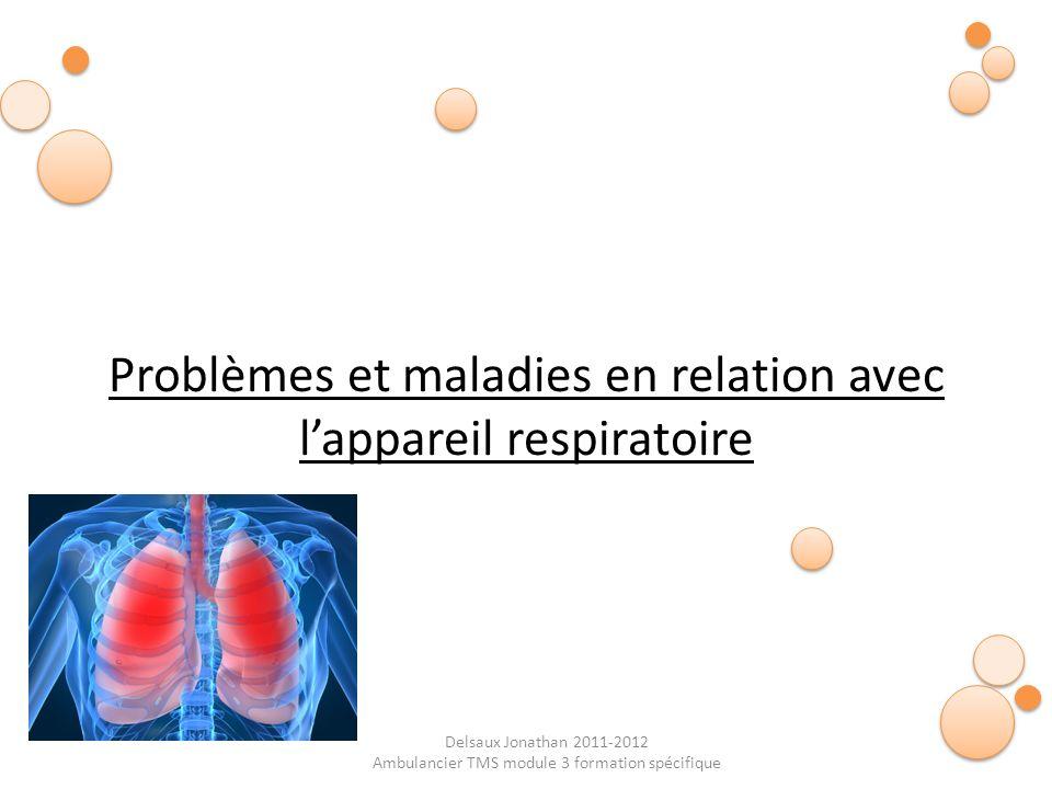 Problèmes et maladies en relation avec l'appareil respiratoire