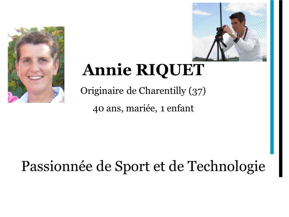 Annie RIQUET Passionnée de Sport et de Technologie
