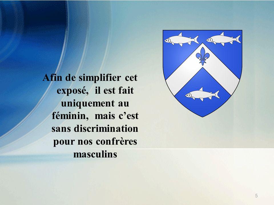 Afin de simplifier cet exposé, il est fait uniquement au féminin, mais c'est sans discrimination pour nos confrères masculins