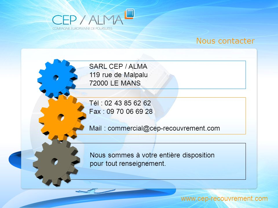 Nous contacter Nous contacter SARL CEP / ALMA 119 rue de Malpalu