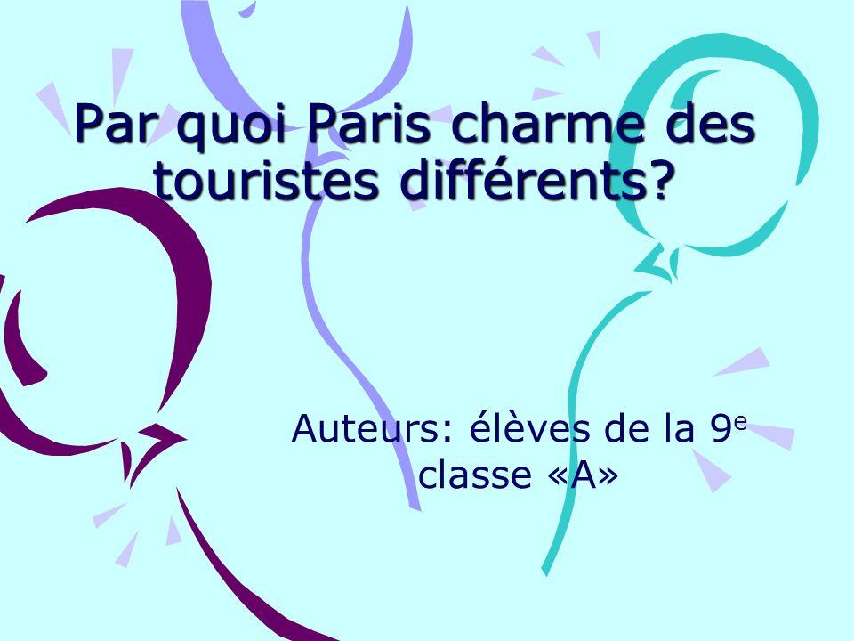Par quoi Paris charme des touristes différents