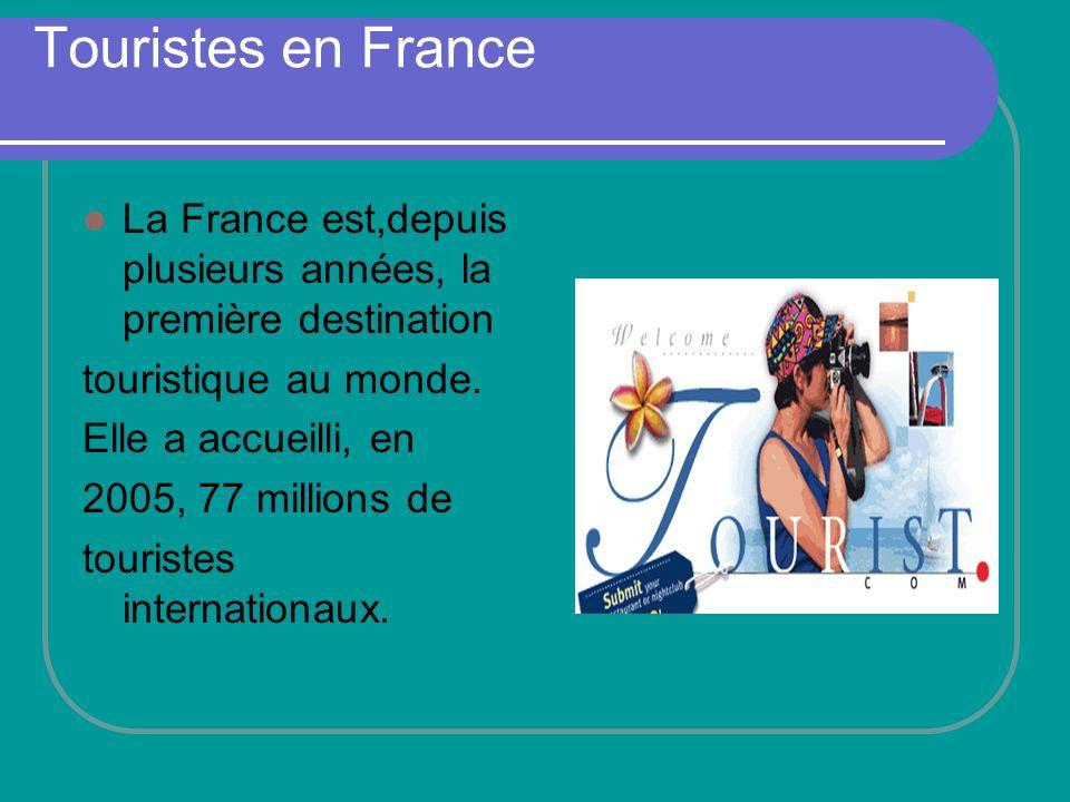 Touristes en France La France est,depuis plusieurs années, la première destination. touristique au monde.