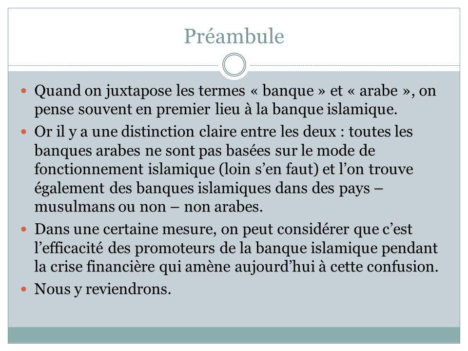 Préambule Quand on juxtapose les termes « banque » et « arabe », on pense souvent en premier lieu à la banque islamique.