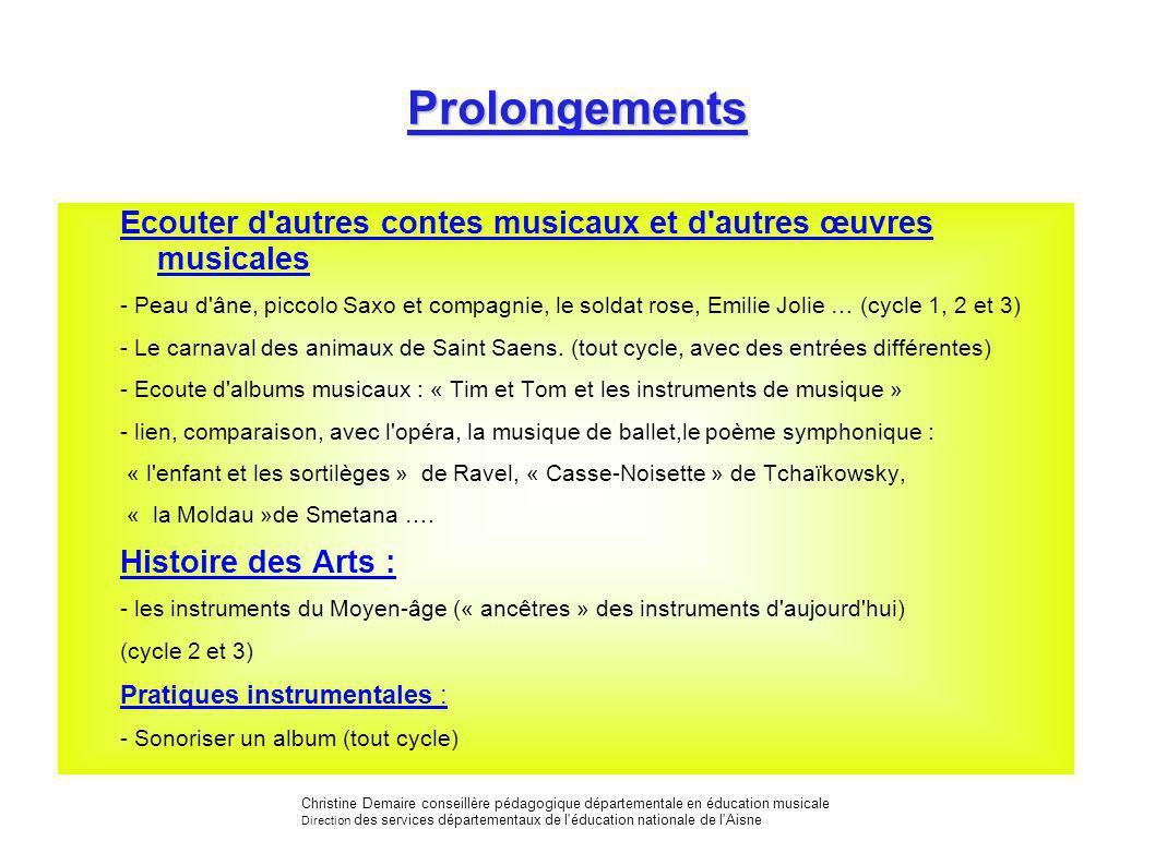 Prolongements Ecouter d autres contes musicaux et d autres œuvres musicales.
