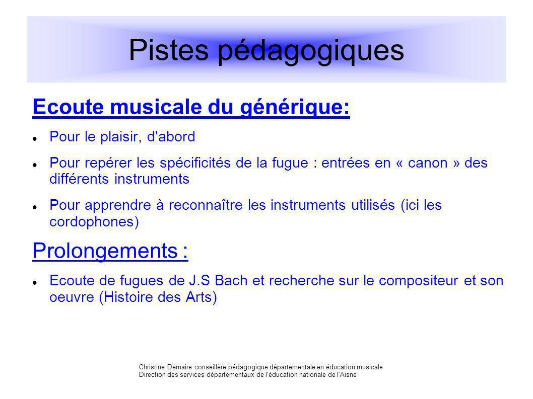 Pistes pédagogiques Ecoute musicale du générique: Prolongements :