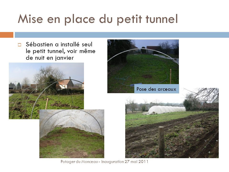 Mise en place du petit tunnel