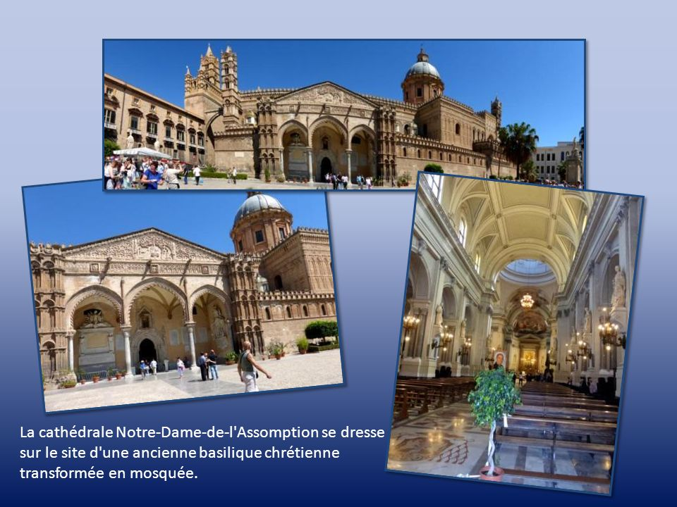 La cathédrale Notre-Dame-de-l Assomption se dresse sur le site d une ancienne basilique chrétienne transformée en mosquée.