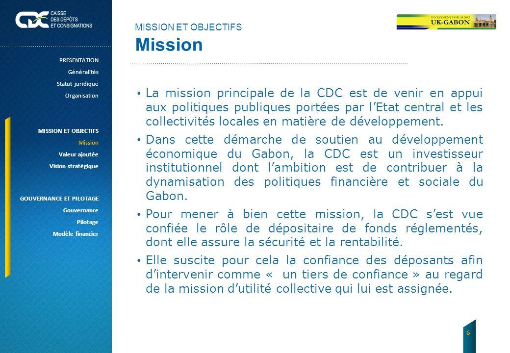 MISSION ET OBJECTIFS Mission. PRESENTATION. Généralités. Statut juridique. Organisation. MISSION ET OBJECTIFS.