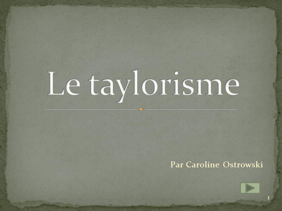 Le taylorisme Par Caroline Ostrowski