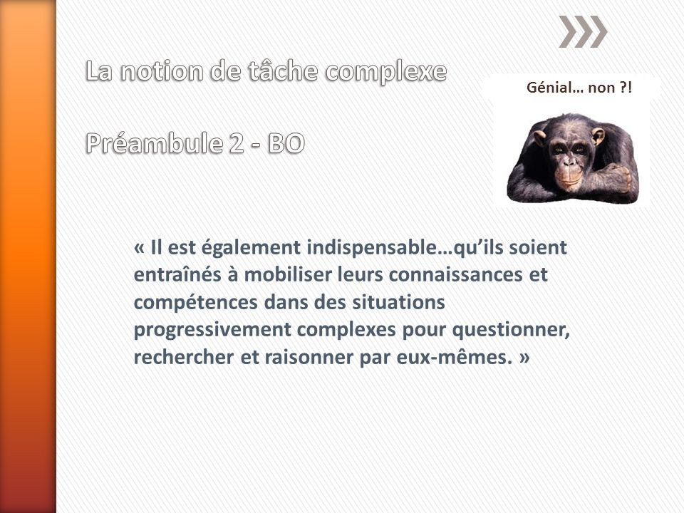 La notion de tâche complexe Préambule 2 - BO