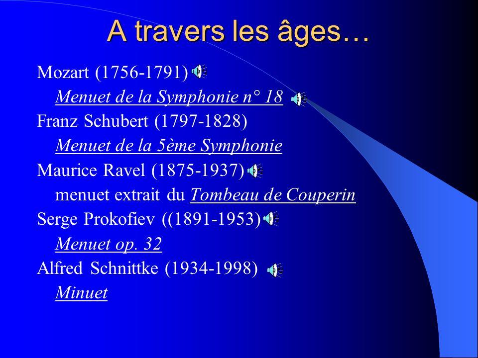 A travers les âges… Mozart (1756-1791) Menuet de la Symphonie n° 18