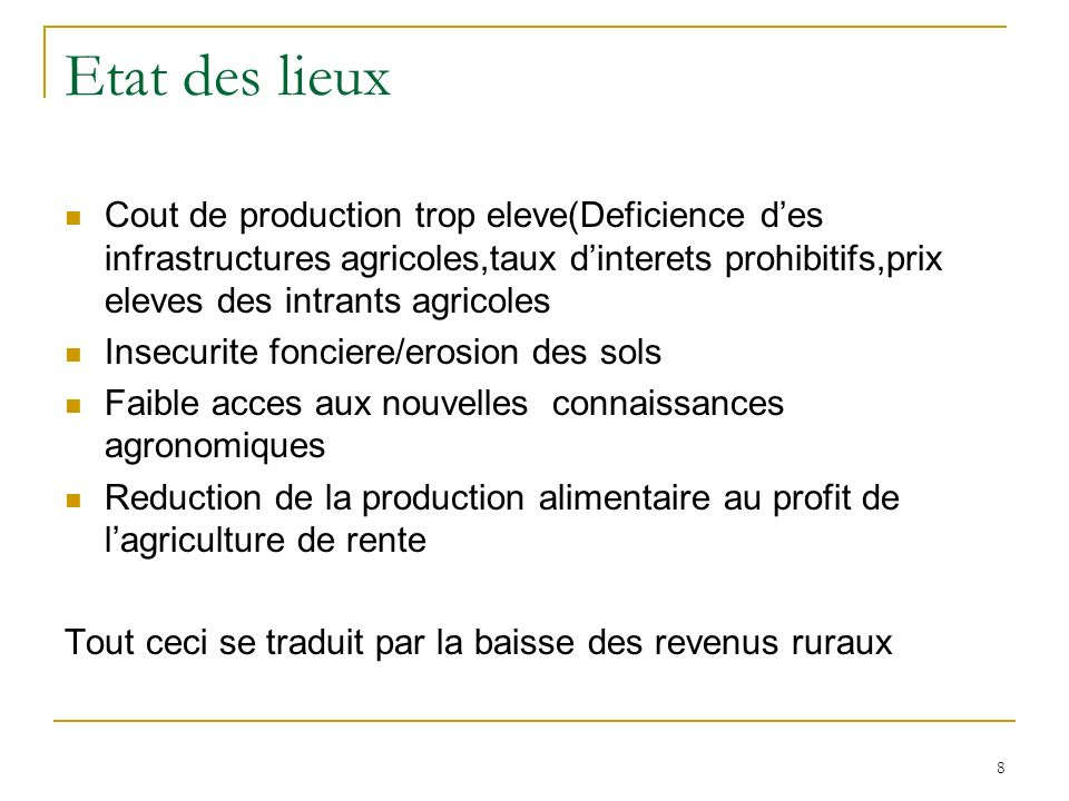 Etat des lieux Cout de production trop eleve(Deficience d'es infrastructures agricoles,taux d'interets prohibitifs,prix eleves des intrants agricoles.