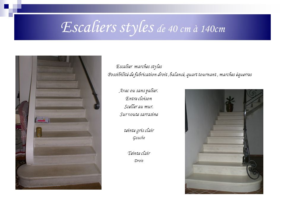 Escaliers styles de 40 cm à 140cm
