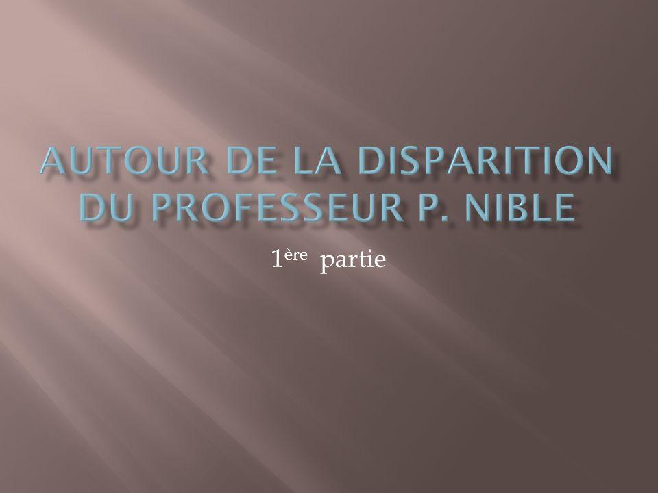 Autour de la disparition du professeur p. nible
