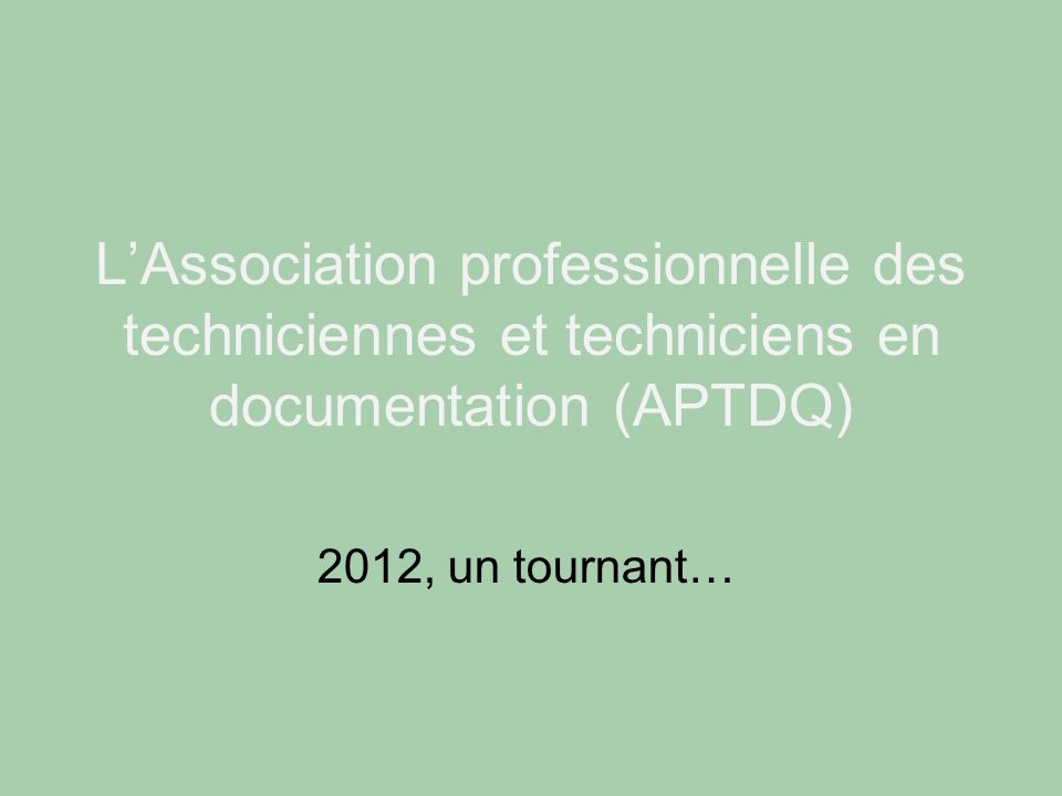 L'Association professionnelle des techniciennes et techniciens en documentation (APTDQ)