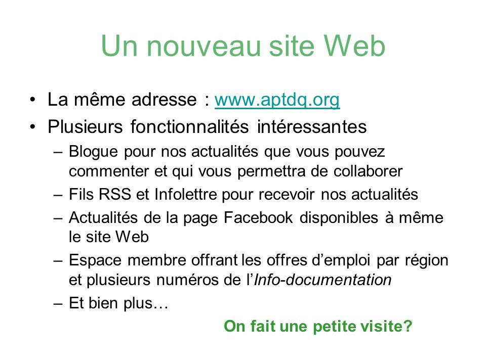 Un nouveau site Web La même adresse : www.aptdq.org
