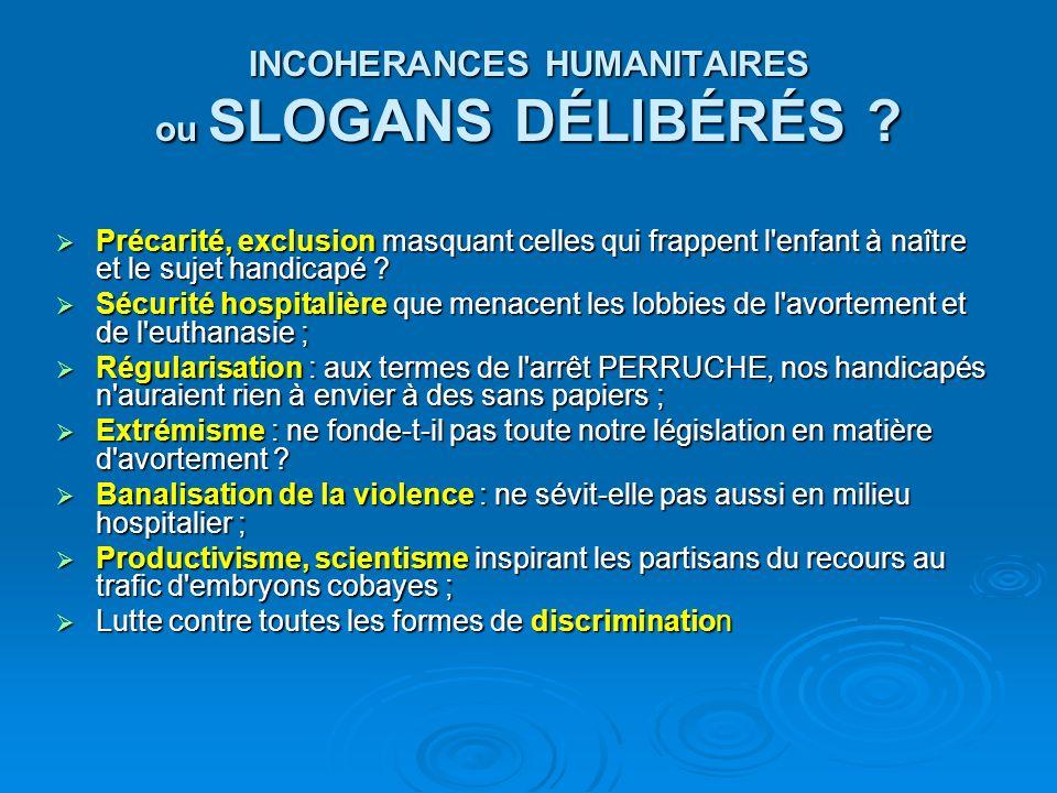 INCOHERANCES HUMANITAIRES ou SLOGANS DÉLIBÉRÉS
