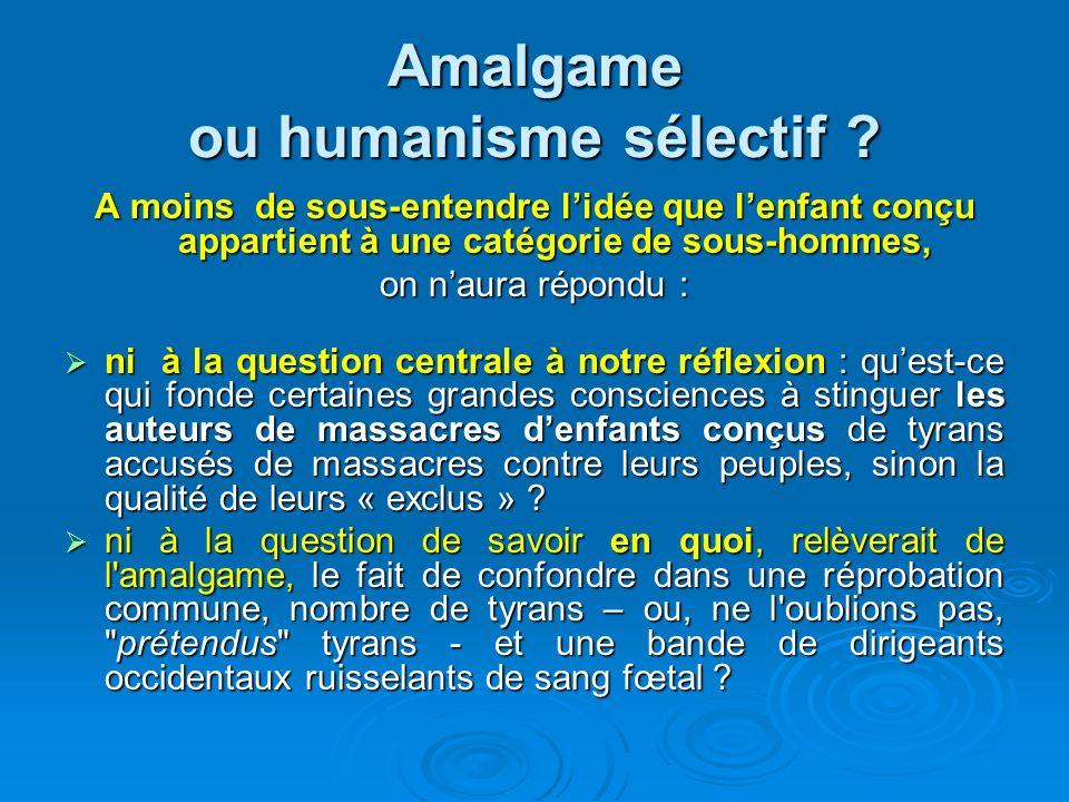 Amalgame ou humanisme sélectif