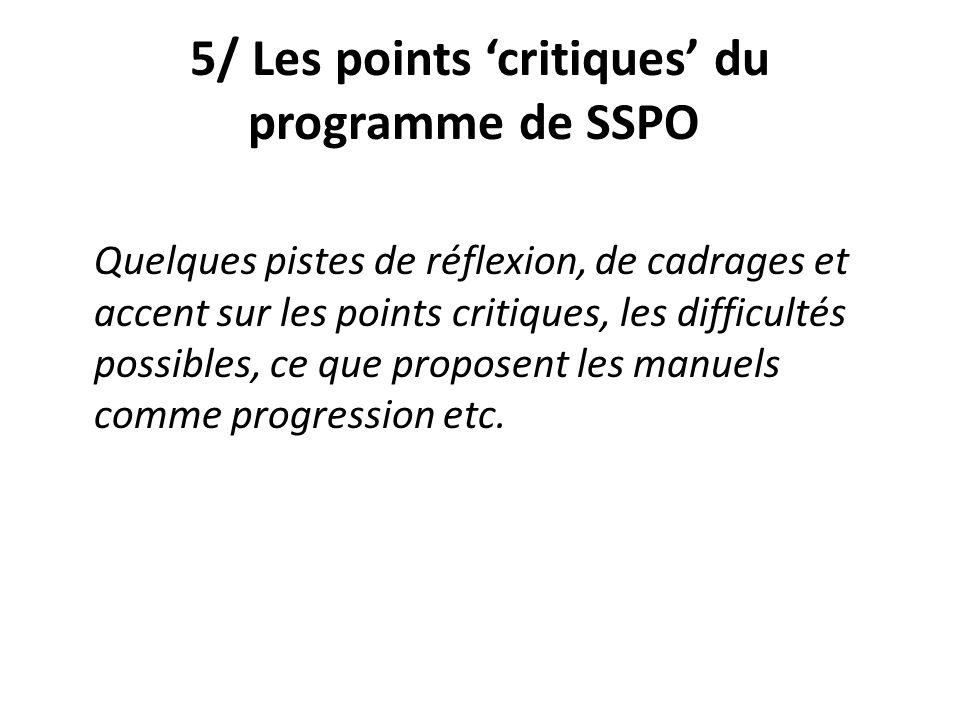 5/ Les points 'critiques' du programme de SSPO