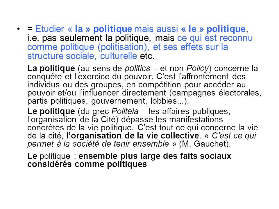 = Etudier « la » politique mais aussi « le » politique, i. e