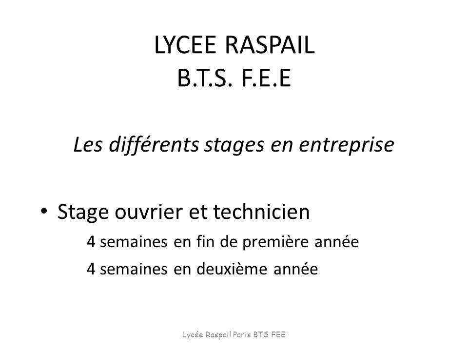 LYCEE RASPAIL B.T.S. F.E.E Les différents stages en entreprise