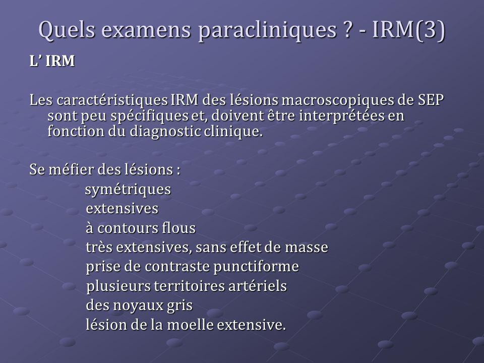 Quels examens paracliniques - IRM(3)