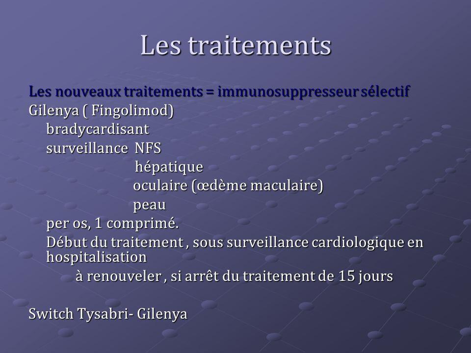 Les traitements Les nouveaux traitements = immunosuppresseur sélectif