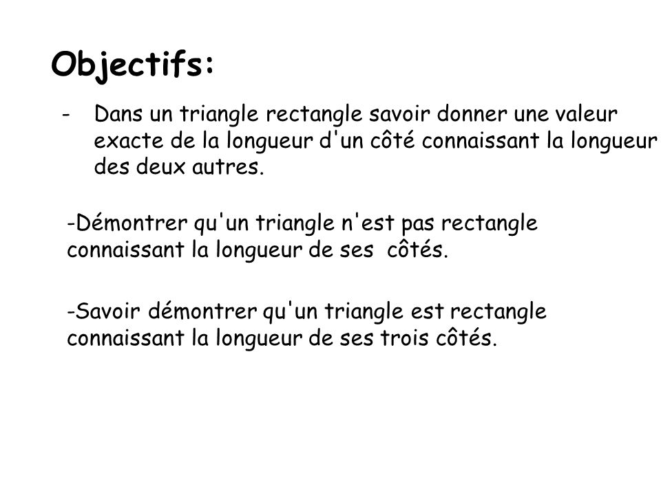 Objectifs: Dans un triangle rectangle savoir donner une valeur