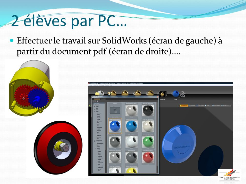 2 élèves par PC… Effectuer le travail sur SolidWorks (écran de gauche) à partir du document pdf (écran de droite)….