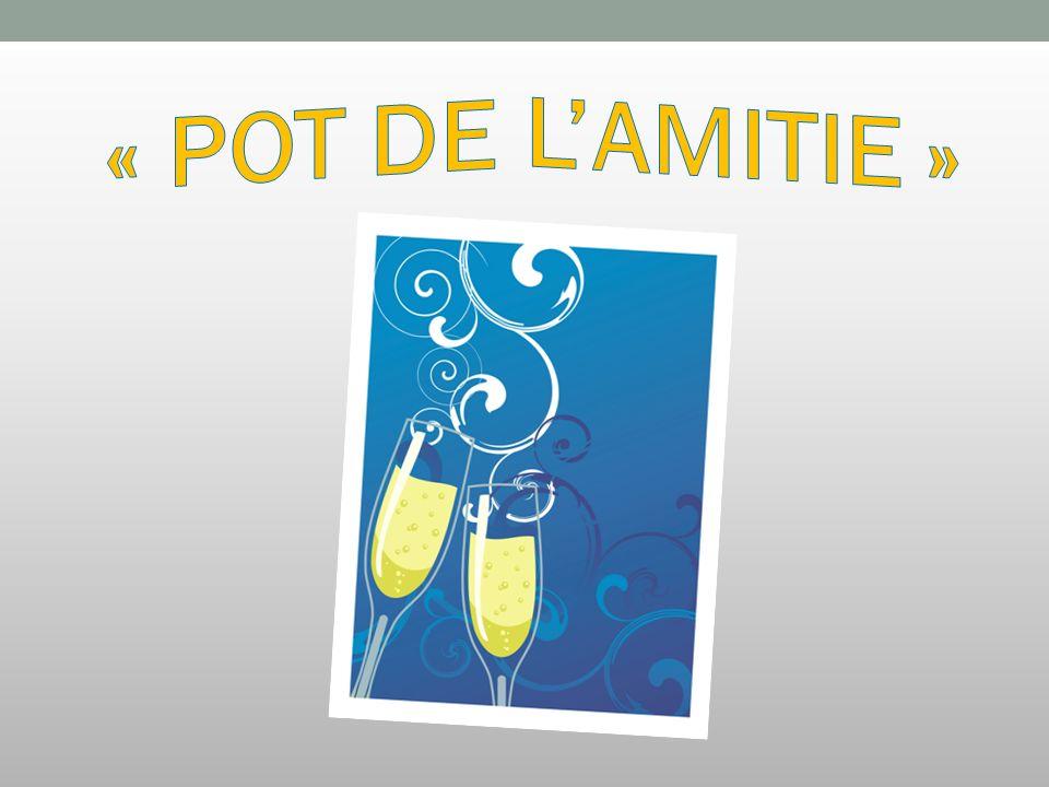 « POT DE L'AMITIE »