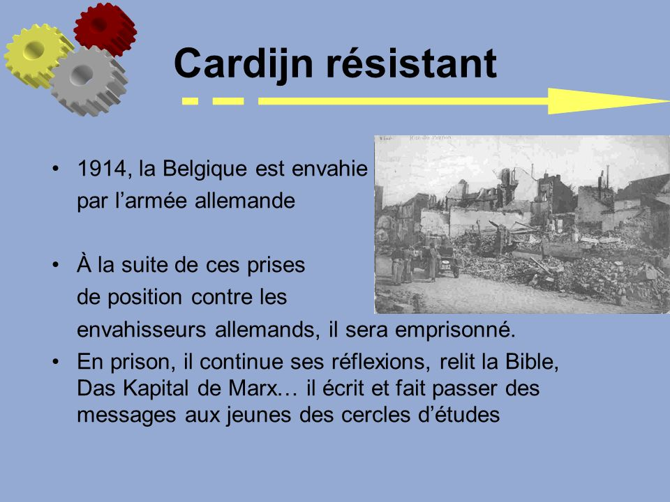 Cardijn résistant 1914, la Belgique est envahie par l'armée allemande
