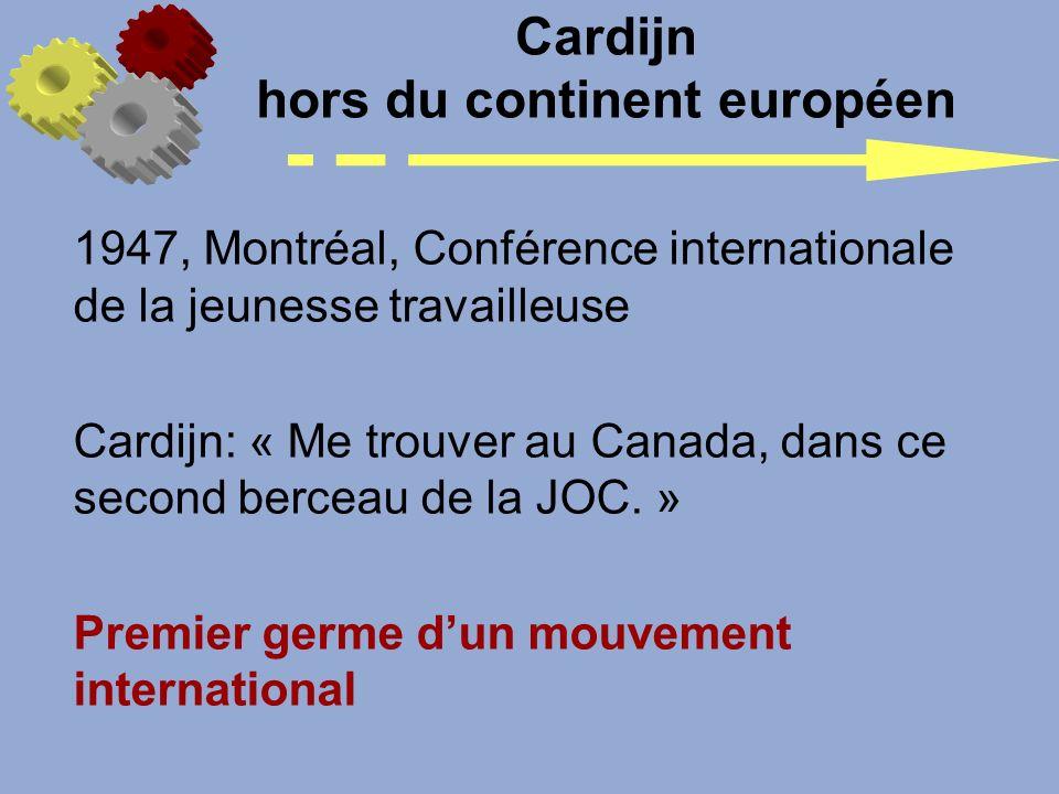 Cardijn hors du continent européen