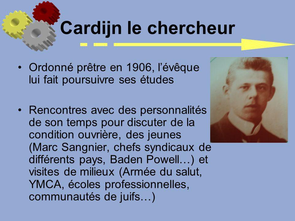 Cardijn le chercheur Ordonné prêtre en 1906, l'évêque lui fait poursuivre ses études.