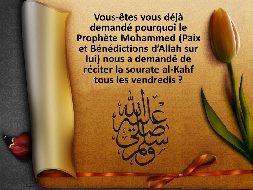Vous-êtes vous déjà demandé pourquoi le Prophète Mohammed (Paix et Bénédictions d'Allah sur lui) nous a demandé de réciter la sourate al-Kahf tous les vendredis