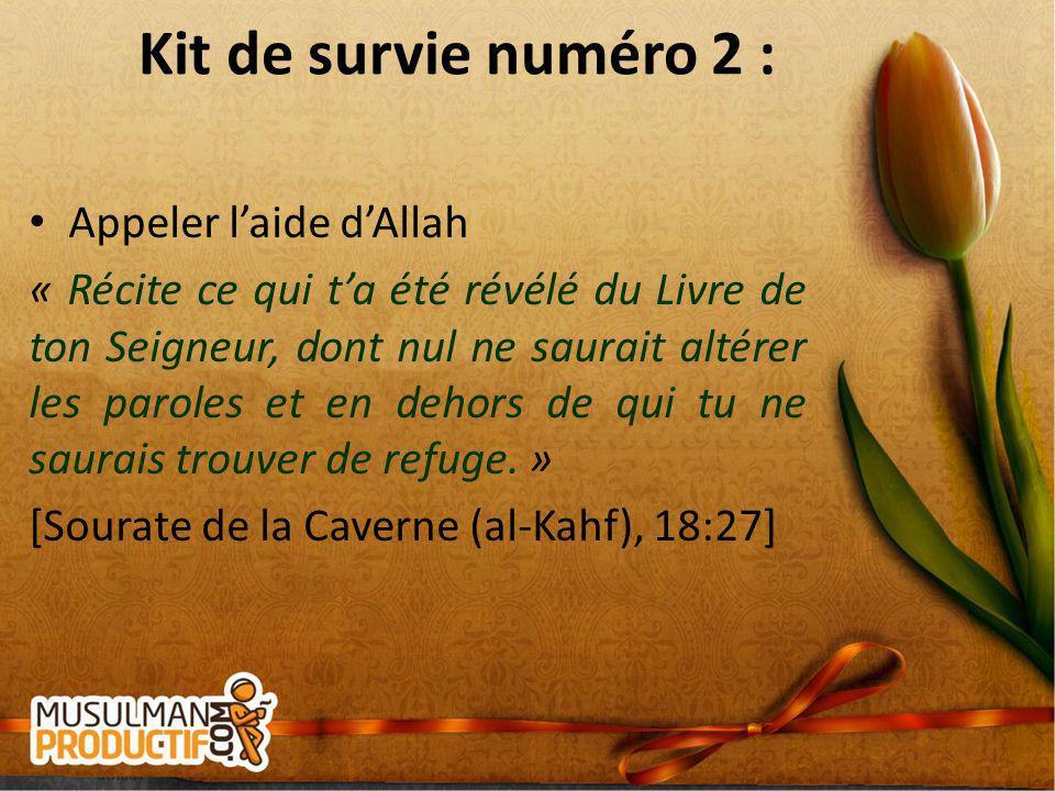 Kit de survie numéro 2 : Appeler l'aide d'Allah