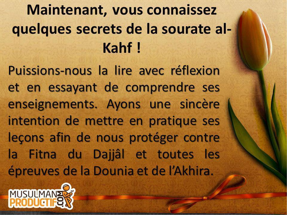 Maintenant, vous connaissez quelques secrets de la sourate al-Kahf !
